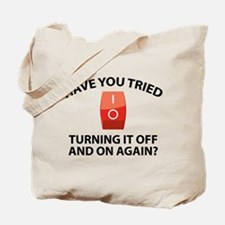 Have You Tried Turning It Off And On Again? Tote B