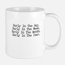Mug - Early in the day...