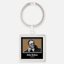 John Dalton Like A Boss Square Keychain