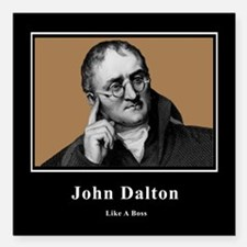 "John Dalton Like A Boss Square Car Magnet 3"" x 3"""