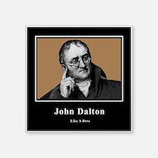"""John Dalton Like A Boss Square Sticker 3"""" x 3"""""""