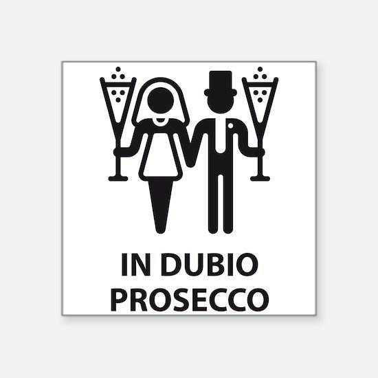 In Dubio Prosecco (Wedding, Marriage) Sticker