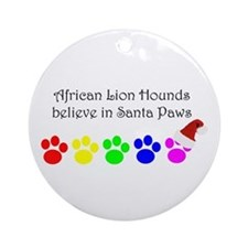 African Lion Hounds Believe Ornament (Round)