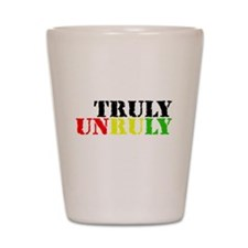 TRULY UNRULY Shot Glass