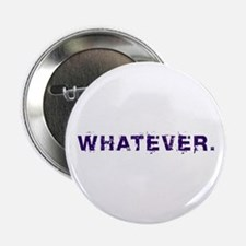 """Whatever. 2.25"""" Button (10 pack)"""