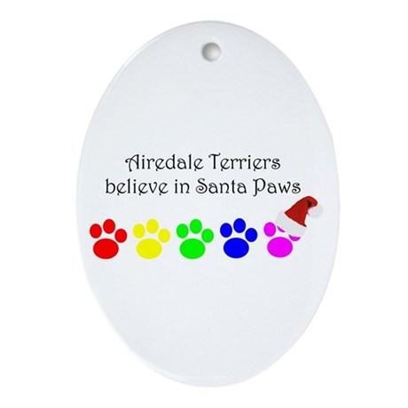 Airedale Terriers Believe Oval Ornament