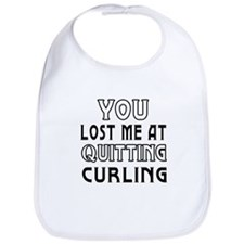 You Lost Me At Quitting Curling Bib