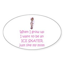 Ice Skater...just like MOM Oval Sticker