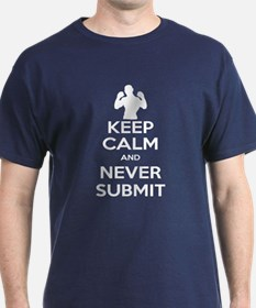 Keep Calm and Never Submit T-Shirt