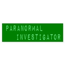 Paranormal Investigator (Label) Bumper Stickers