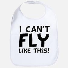 I can't fly like this baby bib design Bib