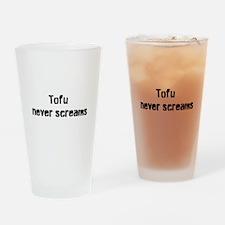 Tofu Never Screams Drinking Glass