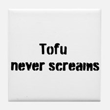 Tofu Never Screams Tile Coaster