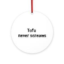 Tofu Never Screams Ornament (Round)