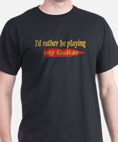 Rather Be Playing Guitar T-Shirt