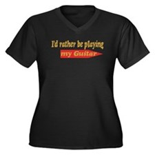 Rather Be Playing Guitar Women's Plus Size V-Neck