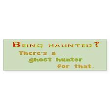 Being Haunted? Ghost Hunter App Bumper Sticker