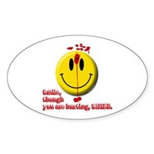 SMILE, THOUGH YOU ARE HURTING Oval Stickers