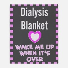 dialysis pt blanket Throw Blanket