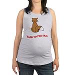 cat-talk-to-the-tail.tif Maternity Tank Top
