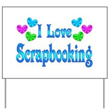 I Love Scrapbooking Yard Sign