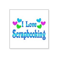 "I Love Scrapbooking Square Sticker 3"" x 3"""
