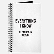 EVERYTHING I KNOW I LEARNED IN PRISON Journal