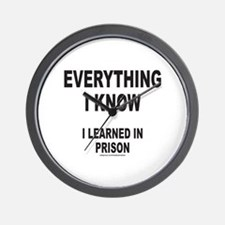 EVERYTHING I KNOW I LEARNED IN PRISON Wall Clock