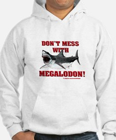 Don't mess with Megalodon! Hoodie