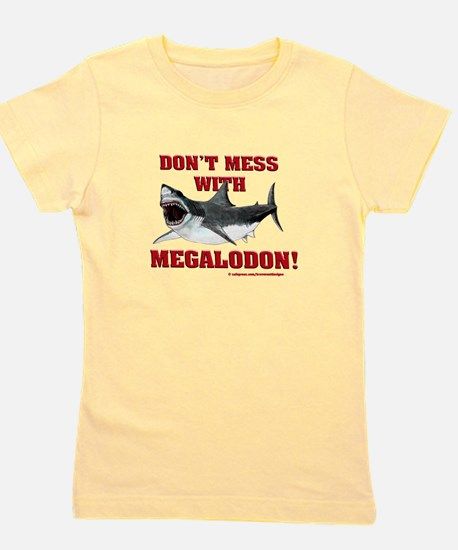 Don't mess with Megalodon! Girl's Tee