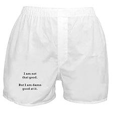 Damn Good At Not Good Boxer Shorts