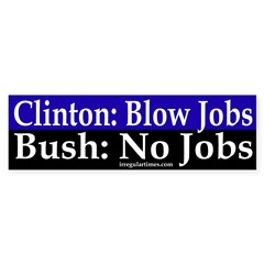 Clinton: Blow Jobs Bush: No Jobs (sticke
