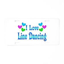 I Love Line Dancing Aluminum License Plate