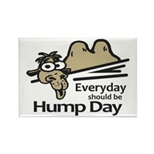 Everyday Should Be Hump Day Rectangle Magnet