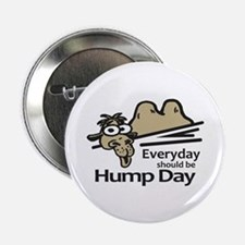 """Everyday Should Be Hump Day 2.25"""" Button"""