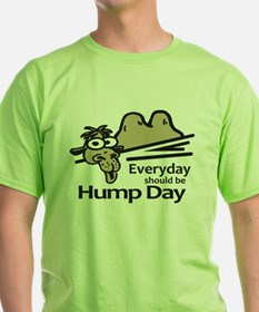 Everyday Should Be Hump Day T-Shirt