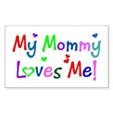 My Mommy Loves Me (des. #1) Rectangle Decal
