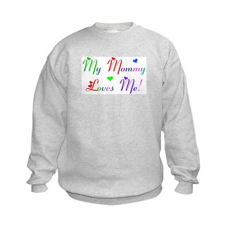 My Mommy Loves Me (des. #2) Kids Sweatshirt