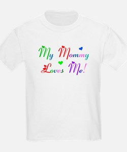 My Mommy Loves Me (des. #2) Kids T-Shirt