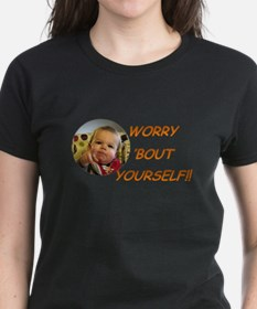 Worry Bout Yourself T-Shirt