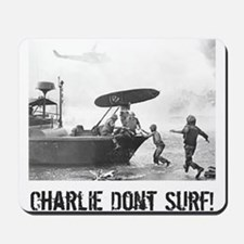 """Charlie Don't Surf"" Mousepad"