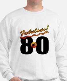 Fabulous At 80 Sweatshirt