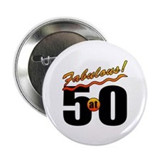 """Fabulous At 50 2.25"""" Button"""