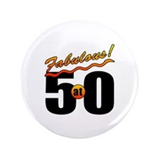 "Fabulous At 50 3.5"" Button"
