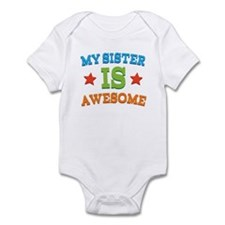 My Sister Is awesome Infant Bodysuit