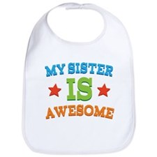 My Sister Is awesome Bib