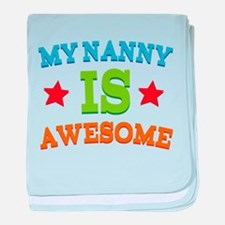 My Nanny Is Awesome baby blanket