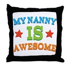 My Nanny Is Awesome Throw Pillow