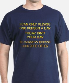 I Can Only Please... T-Shirt