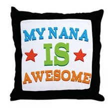 My Nana Is Awesome Throw Pillow